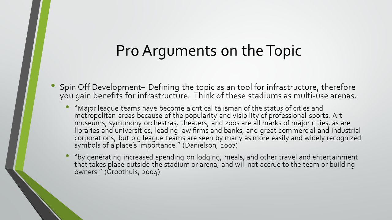 Pro Arguments on the Topic Spin Off Development– Defining the topic as an tool for infrastructure, therefore you gain benefits for infrastructure. Thi