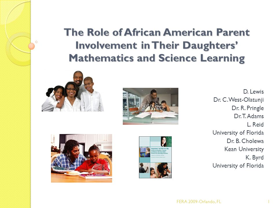 The Role of African American Parent Involvement in Their Daughters' Mathematics and Science Learning D.