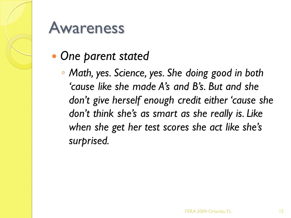 Awareness One parent stated ◦ Math, yes. Science, yes.