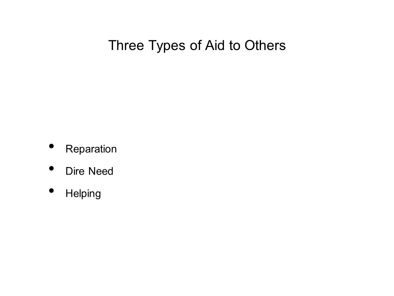 Three Types of Aid to Others Reparation Dire Need Helping