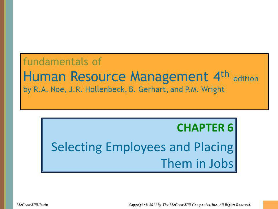 McGraw-Hill/IrwinCopyright © 2011 by The McGraw-Hill Companies, Inc. All Rights Reserved. fundamentals of Human Resource Management 4 th edition by R.
