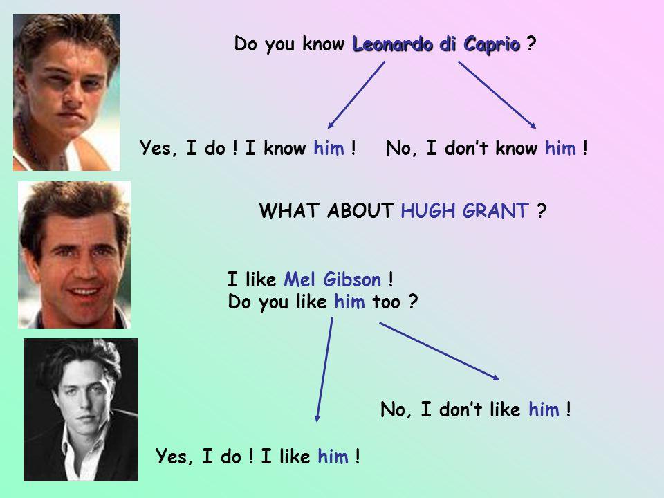 Leonardo di Caprio Do you know Leonardo di Caprio .
