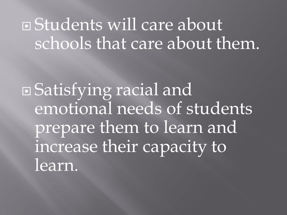  Students will care about schools that care about them.