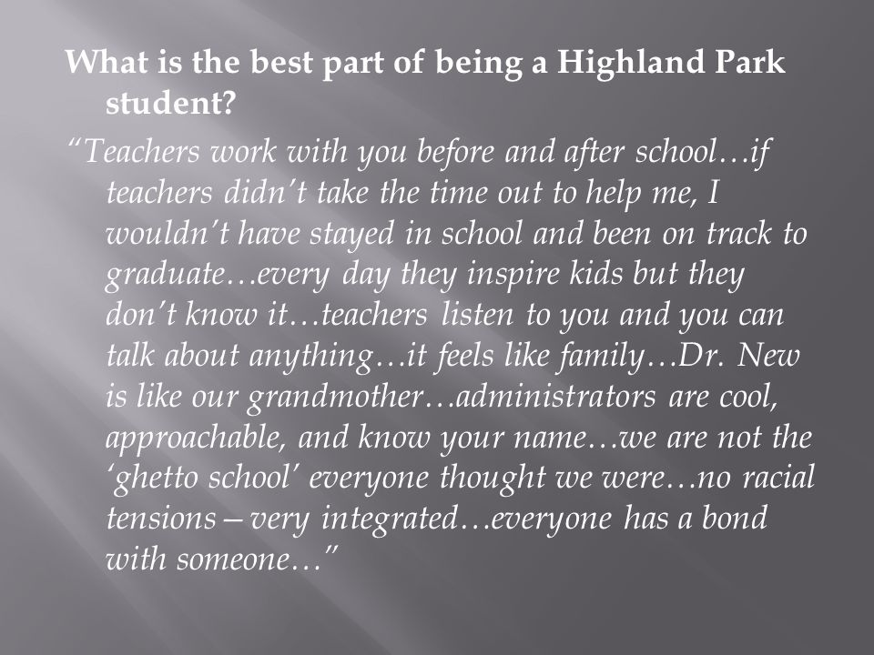 What is the best part of being a Highland Park student.