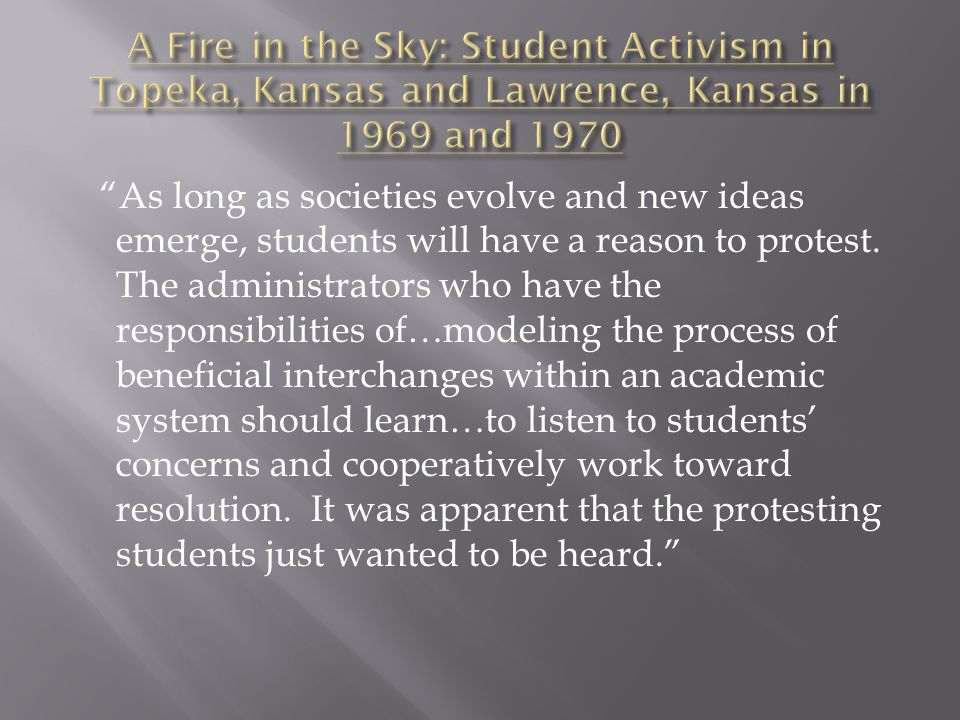 """""""As long as societies evolve and new ideas emerge, students will have a reason to protest. The administrators who have the responsibilities of…modelin"""
