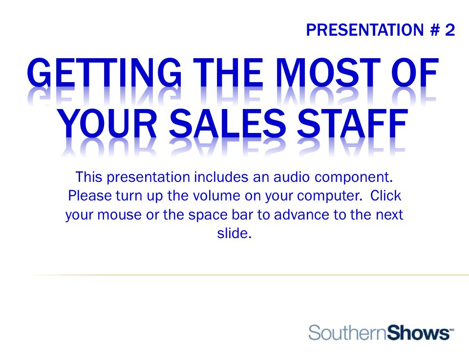 PRESENTATION # 2 This presentation includes an audio component.
