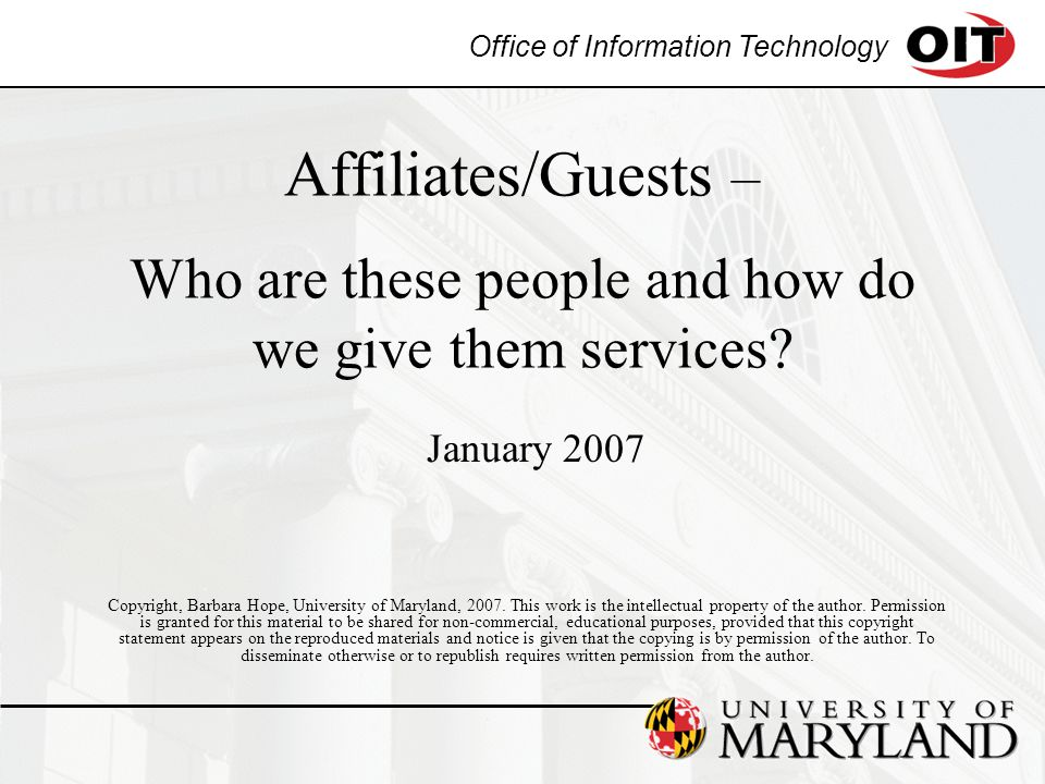 Office of Information Technology Affiliates/Guests – Who are these people and how do we give them services.