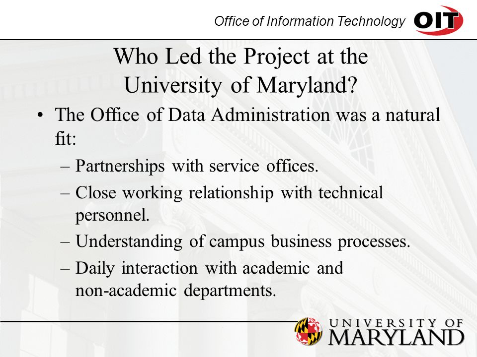 Office of Information Technology Who Led the Project at the University of Maryland.