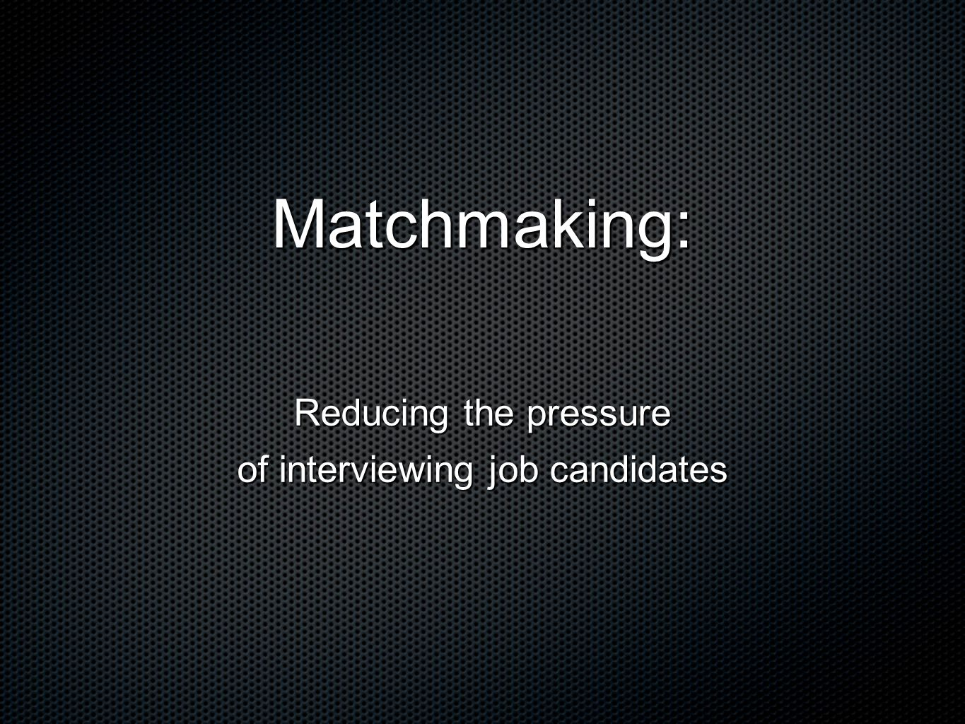 Therapists don't do job interviewing.