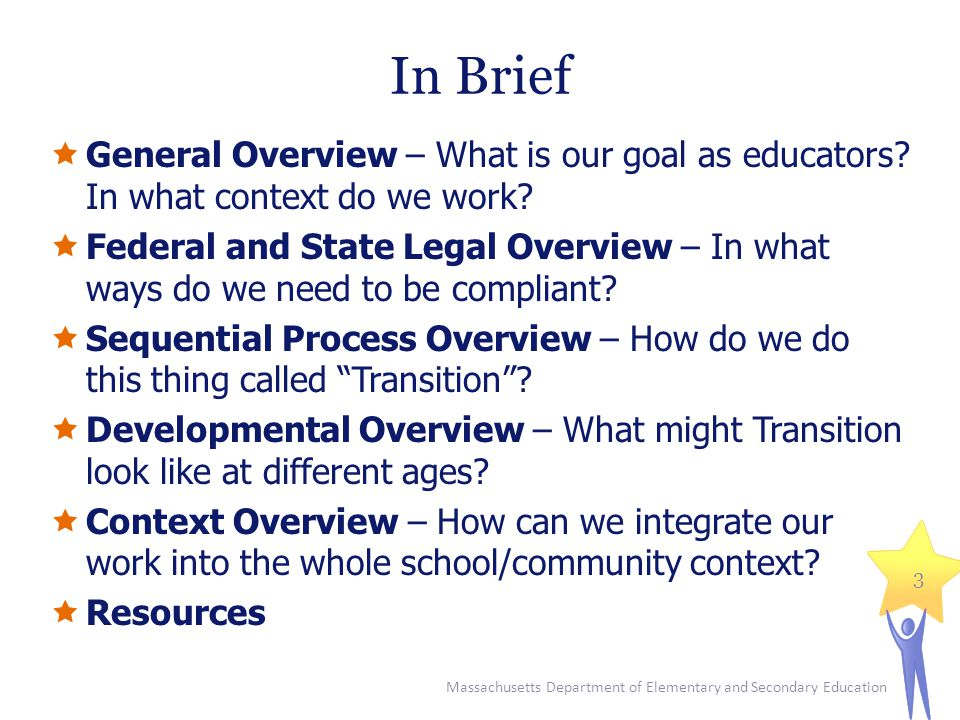 In Brief  General Overview – What is our goal as educators.