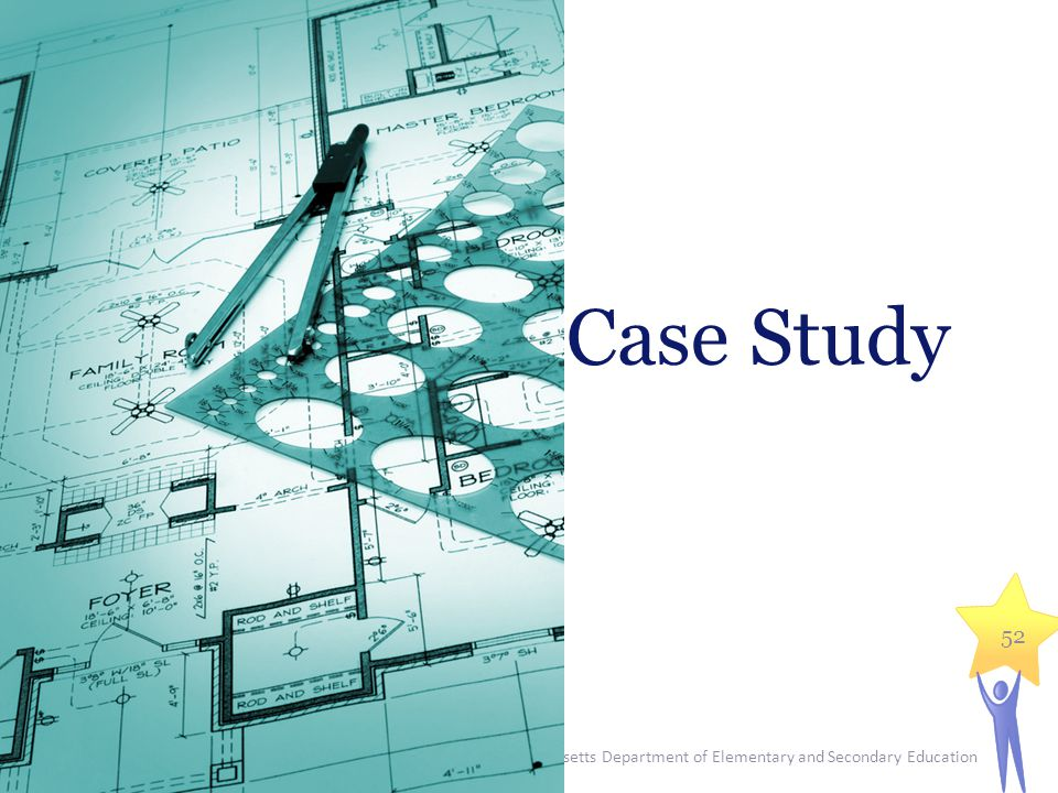 Massachusetts Department of Elementary and Secondary Education 52 Case Study