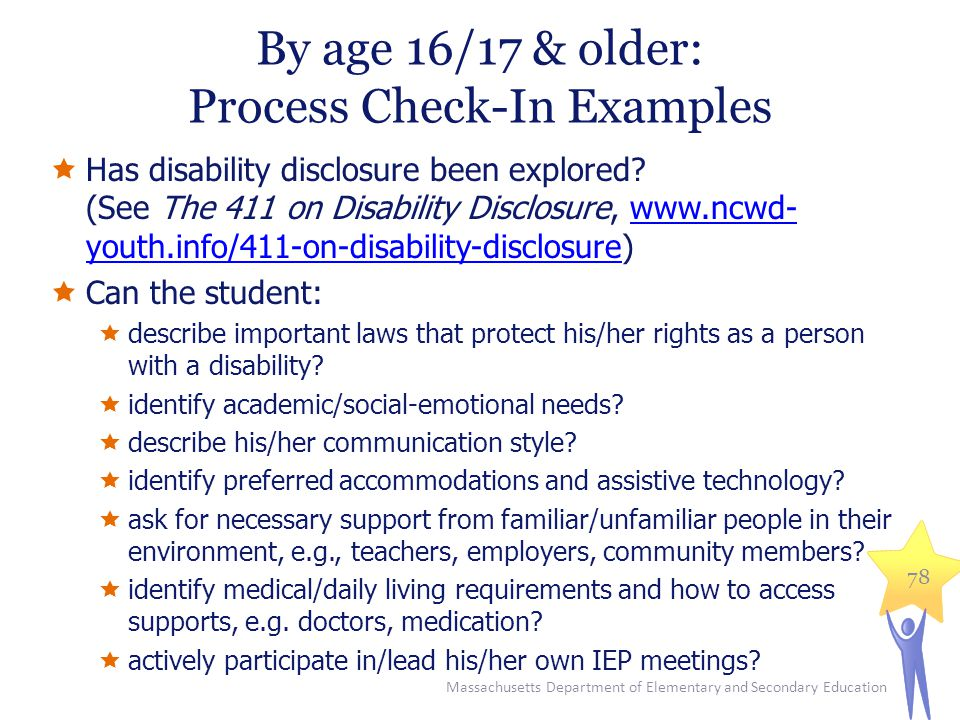 By age 16/17 & older: Process Check-In Examples  Has disability disclosure been explored.