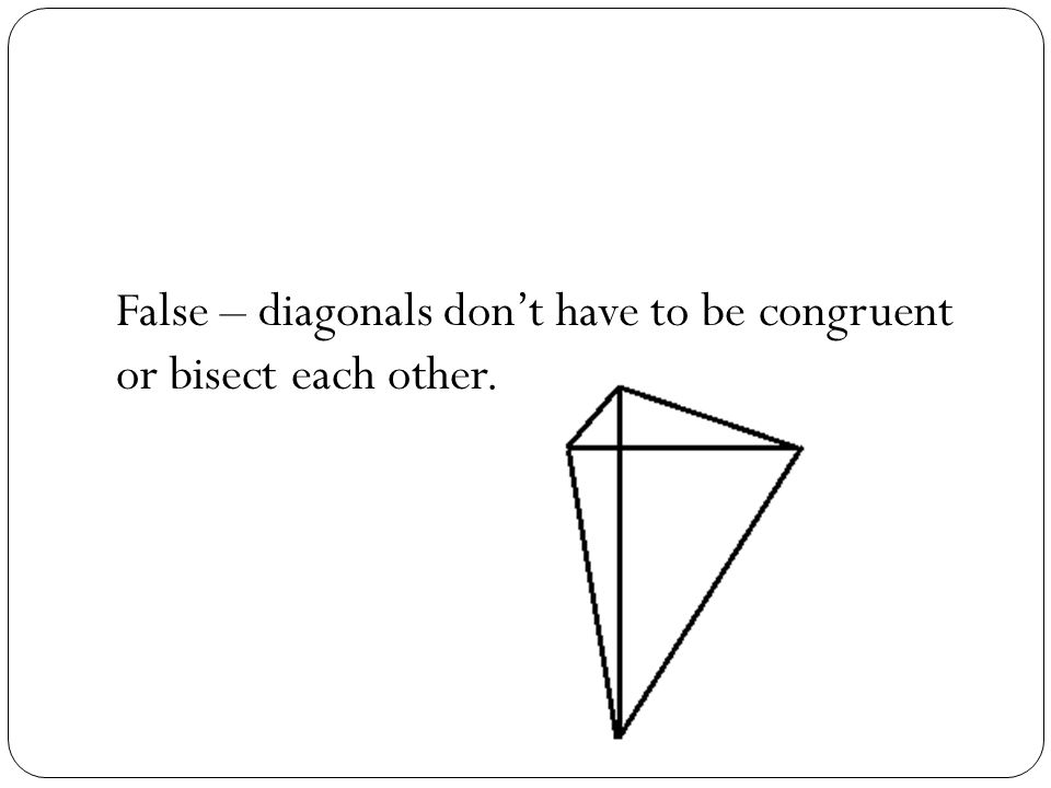 True/False The diagonals of a rhombus are congruent.