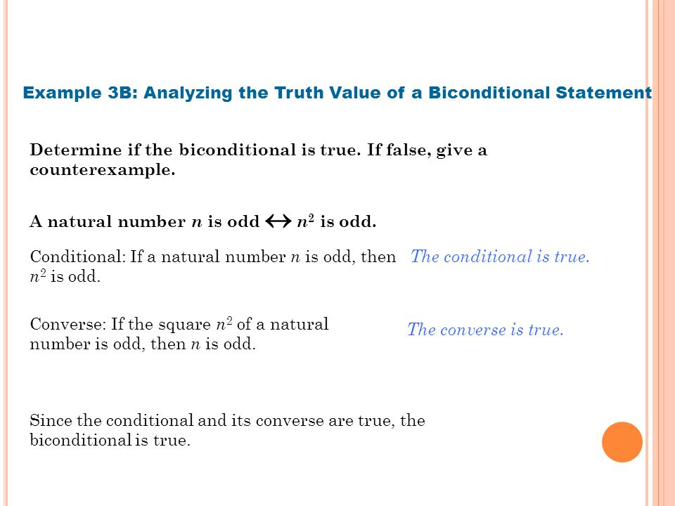Determine if the biconditional is true. If false, give a counterexample. Example 3B: Analyzing the Truth Value of a Biconditional Statement A natural
