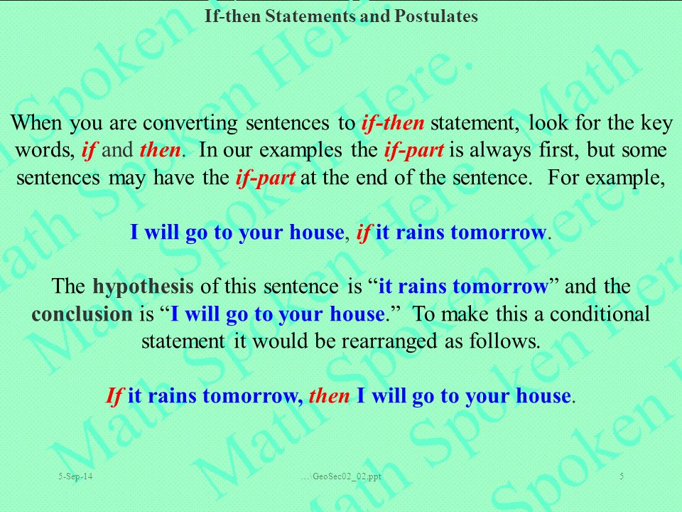 If-then Statements and Postulates 5-Sep-14…\GeoSec02_02.ppt5 When you are converting sentences to if-then statement, look for the key words, if and then.
