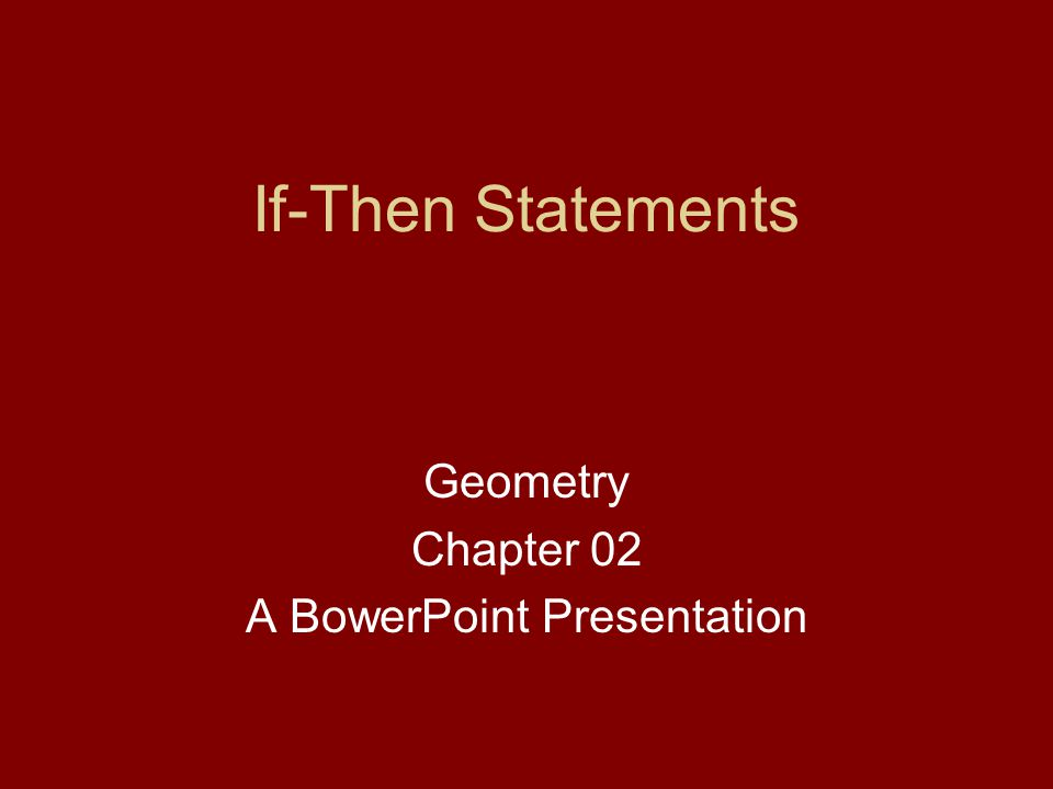 If-Then Statements Geometry Chapter 02 A BowerPoint Presentation