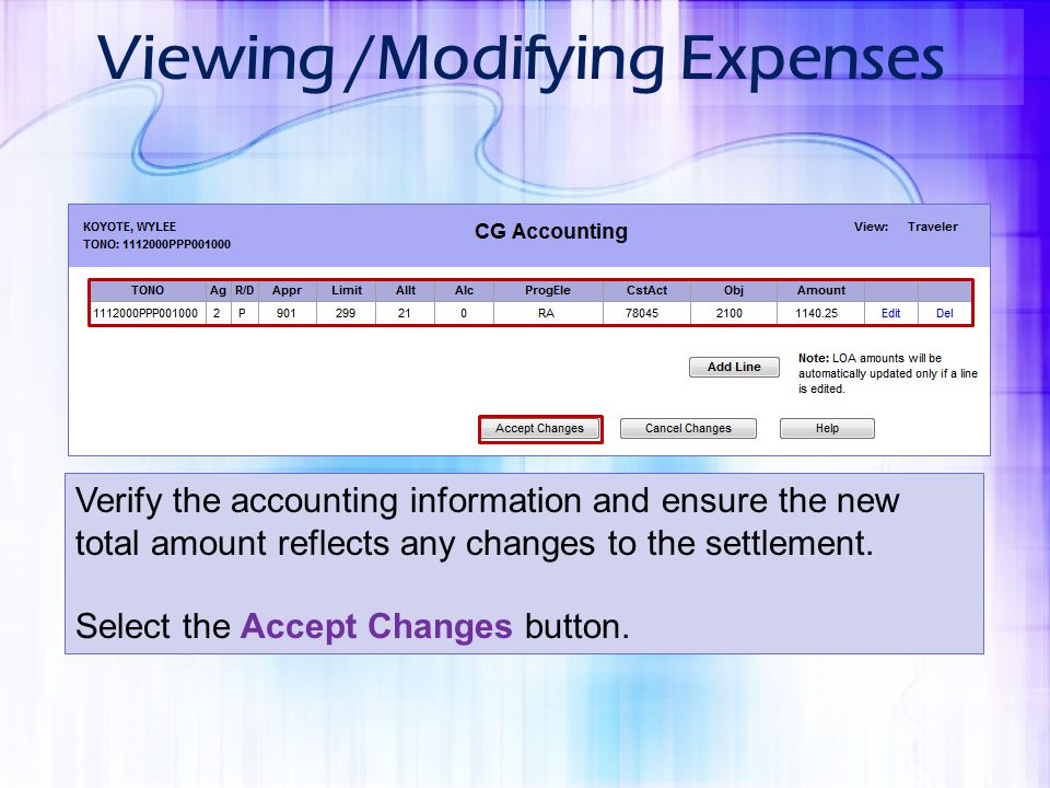 Viewing /Modifying Expenses Verify the accounting information and ensure the new total amount reflects any changes to the settlement. Select the Accep