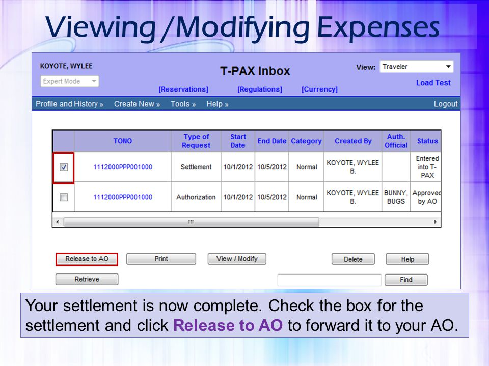 Viewing /Modifying Expenses Your settlement is now complete. Check the box for the settlement and click Release to AO to forward it to your AO.