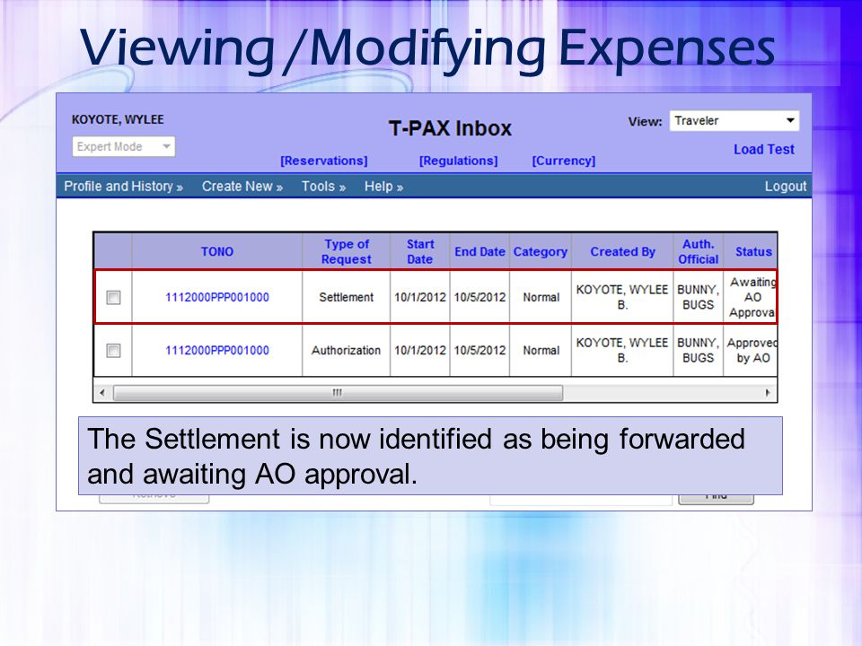 Viewing /Modifying Expenses The Settlement is now identified as being forwarded and awaiting AO approval.