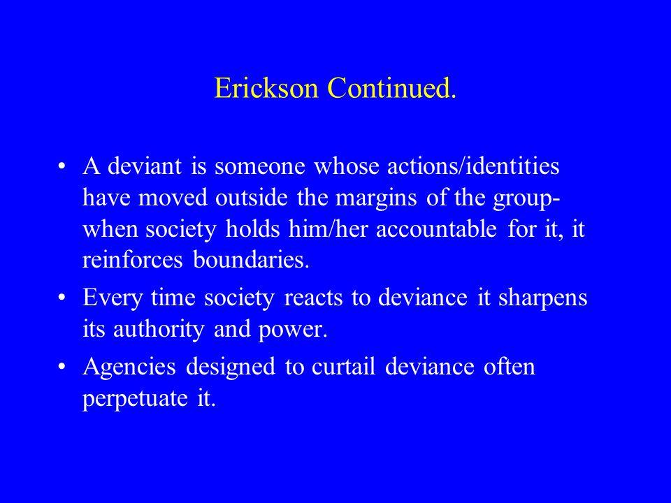 Erickson Continued.