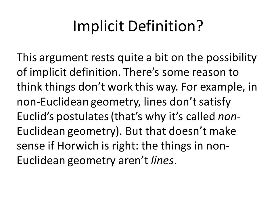Implicit Definition? This argument rests quite a bit on the possibility of implicit definition. There's some reason to think things don't work this wa