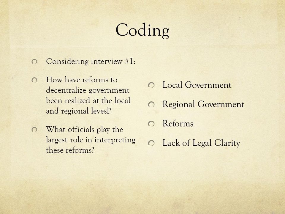 Coding Considering interview #1: How have reforms to decentralize government been realized at the local and regional levesl? What officials play the l