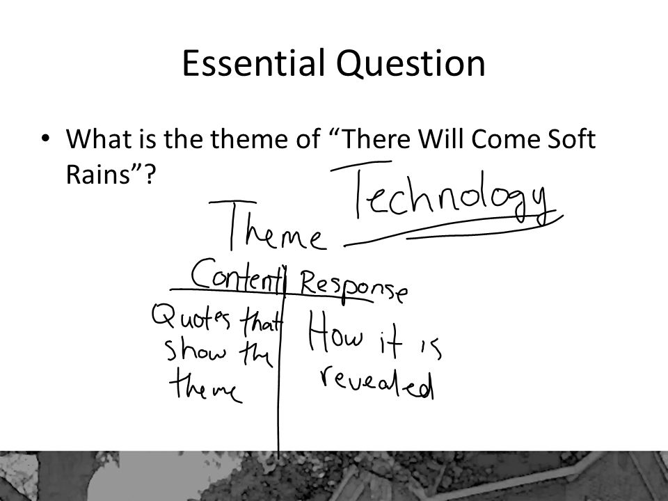 """Essential Question What is the theme of """"There Will Come Soft Rains""""?"""