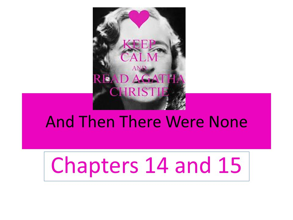 And Then There Were None Chapters 14 and 15