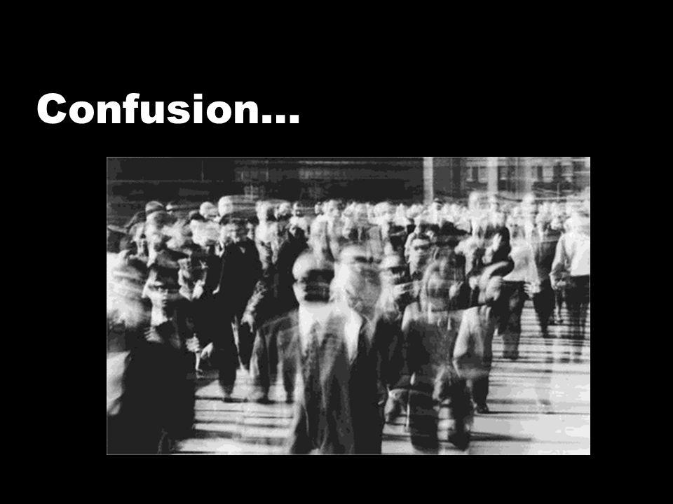 Confusion…