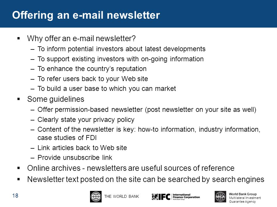THE WORLD BANK World Bank Group Multilateral Investment Guarantee Agency 18  Why offer an  newsletter.