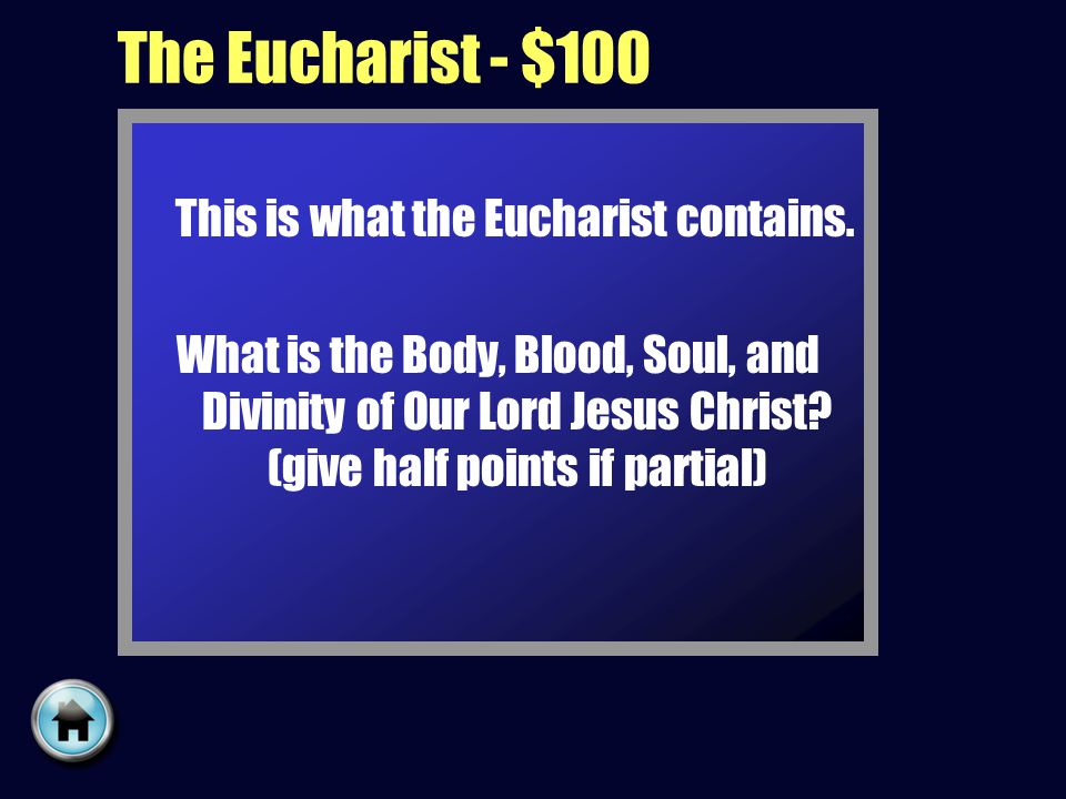 The Eucharist - $100 This is what the Eucharist contains.
