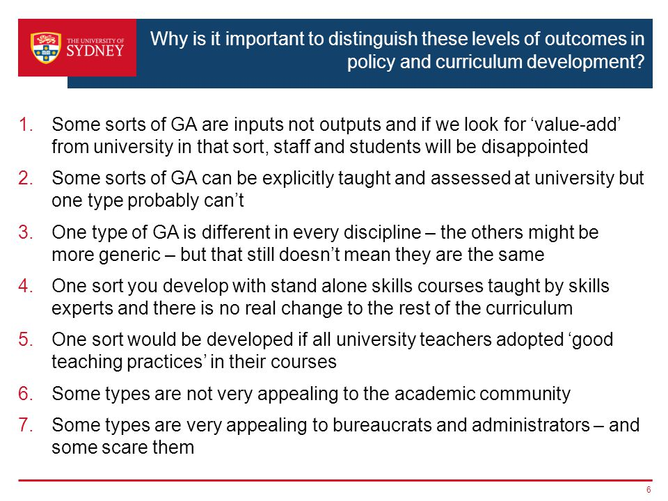 Why is it important to distinguish these levels of outcomes in policy and curriculum development? 1.Some sorts of GA are inputs not outputs and if we