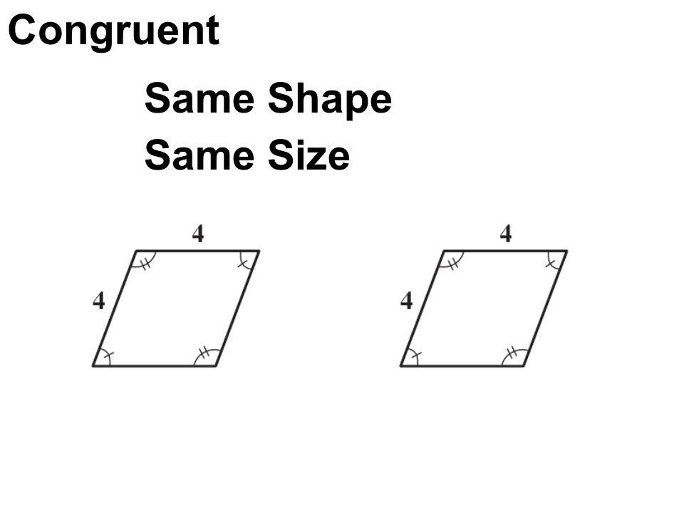 Congruent Same Shape Same Size