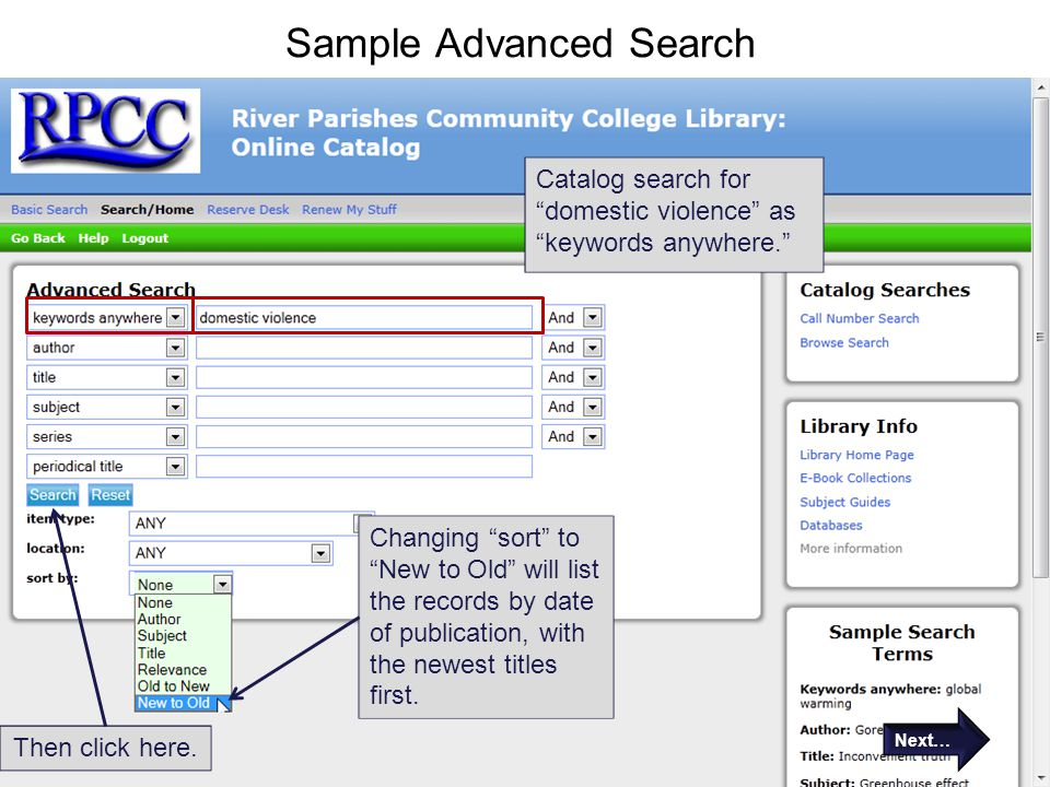 Sample Advanced Search Catalog search for domestic violence as keywords anywhere. Changing sort to New to Old will list the records by date of publication, with the newest titles first.