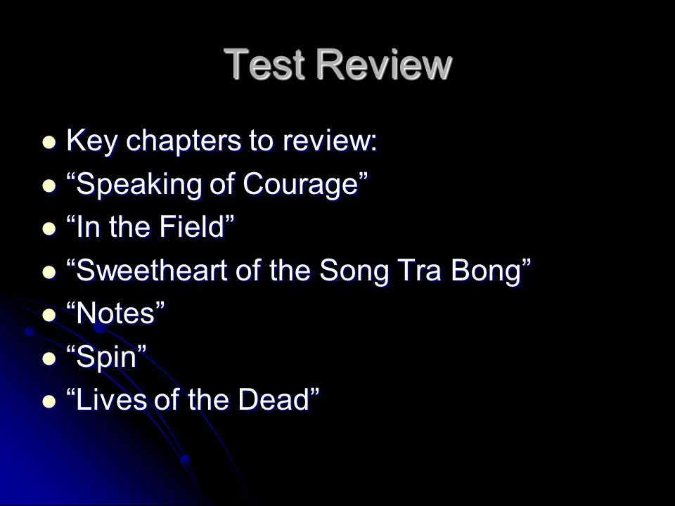 """Test Review Key chapters to review: Key chapters to review: """"Speaking of Courage"""" """"Speaking of Courage"""" """"In the Field"""" """"In the Field"""" """"Sweetheart of t"""