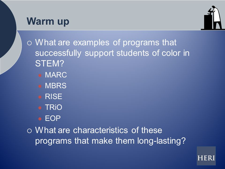 Warm up  What are examples of programs that successfully support students of color in STEM.