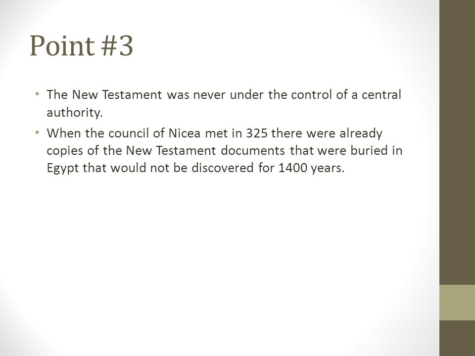 Point #3 The New Testament was never under the control of a central authority.