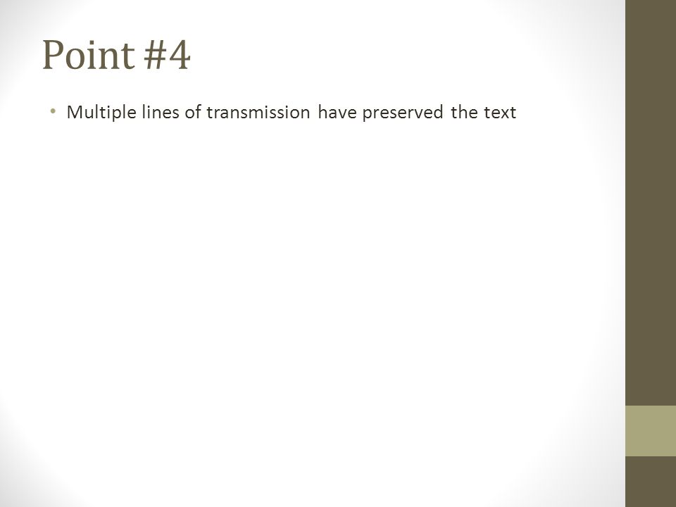 Point #4 Multiple lines of transmission have preserved the text