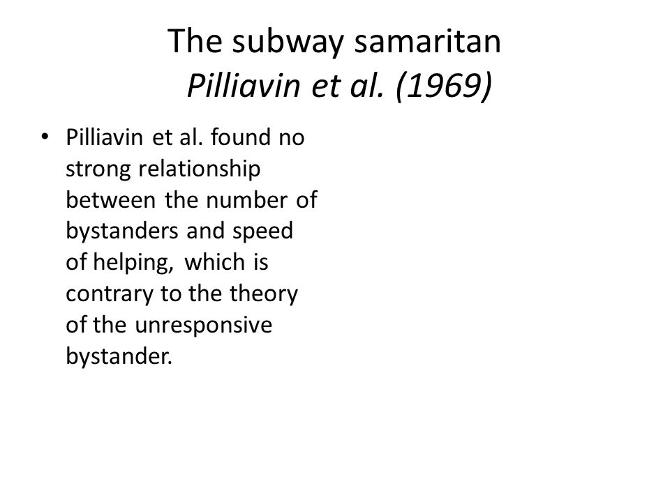 The subway samaritan Pilliavin et al. (1969) Pilliavin et al.