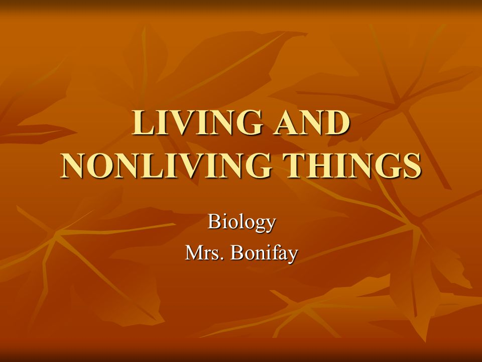 Living & Nonliving Things The difference between living and nonliving things are found by observing their properties.