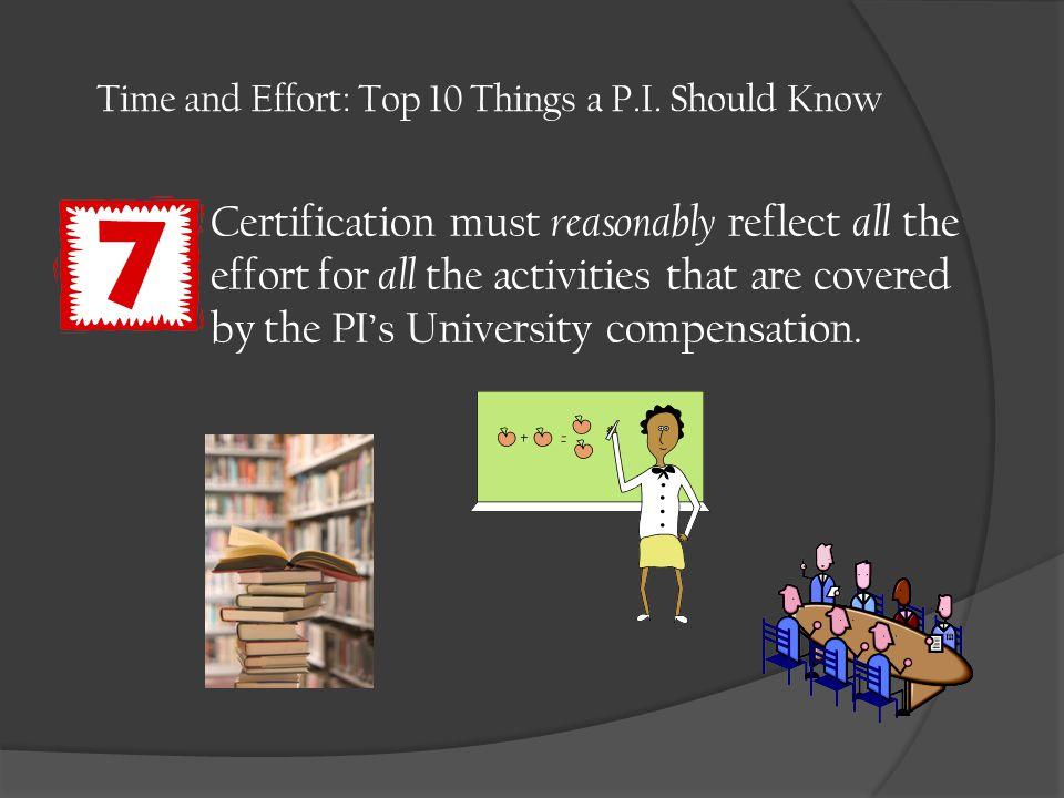 Certification must reasonably reflect all the effort for all the activities that are covered by the PI's University compensation.