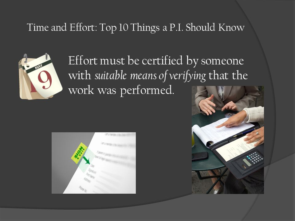 Effort must be certified by someone with suitable means of verifying that the work was performed.
