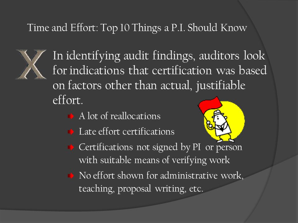 In identifying audit findings, auditors look for indications that certification was based on factors other than actual, justifiable effort.