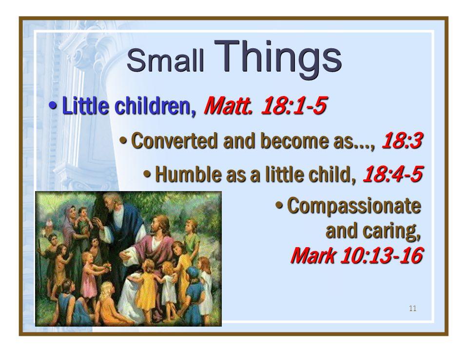 11 Little children, Matt. 18:1-5Little children, Matt.