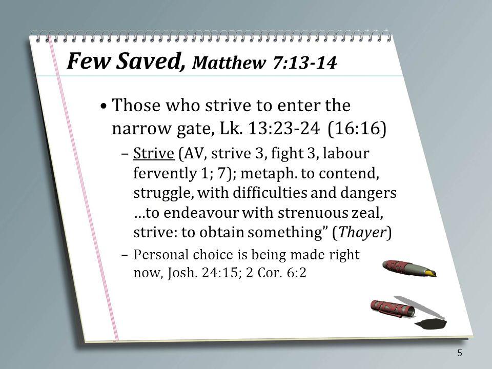 A Few Things Few saved, Matt. 7:13-14 Jesus said there are few laborers, Matt. 9:37 6