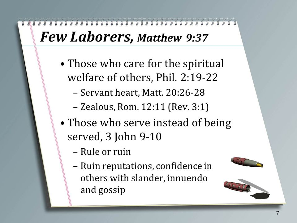 Few Laborers, Matthew 9:37 Those who care for the spiritual welfare of others, Phil.