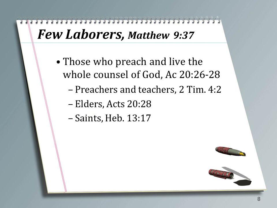 A Few Things Few saved, Matt.7:13-14 Few laborers, Matt.