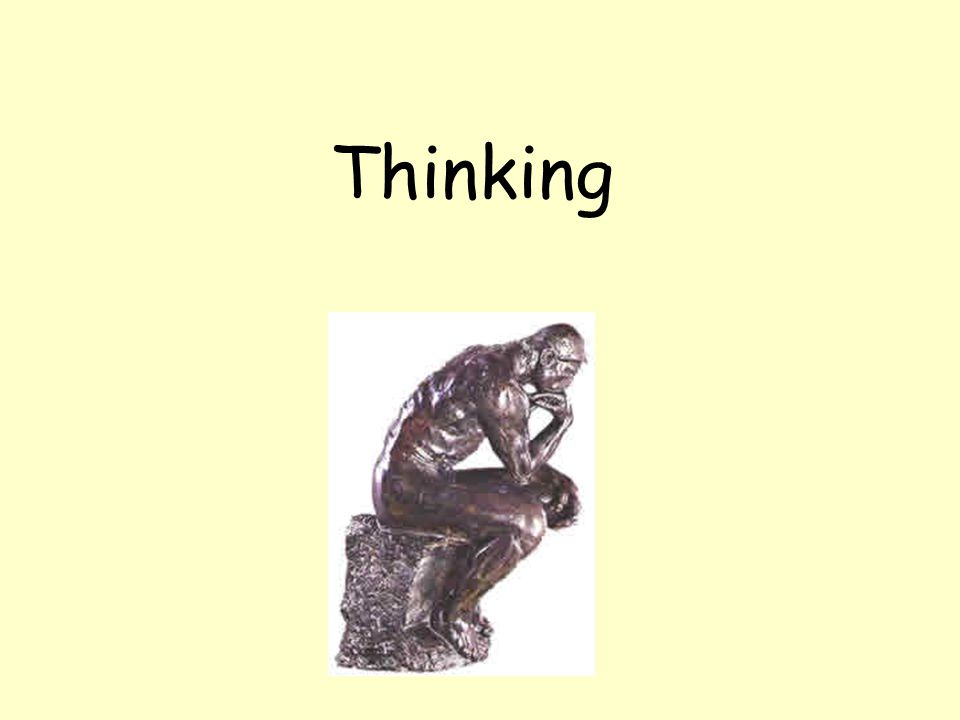 Cognition Another term for thinking, knowing and remembering Maybe by studying the way we think, we can eventually think better.