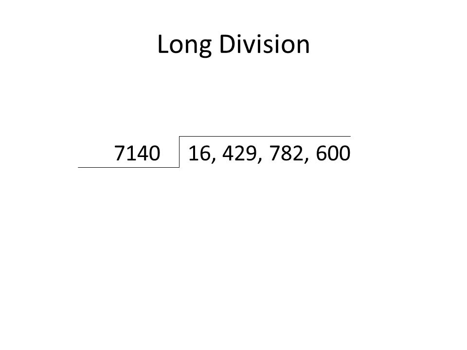 Long Division 16, 429, 782,