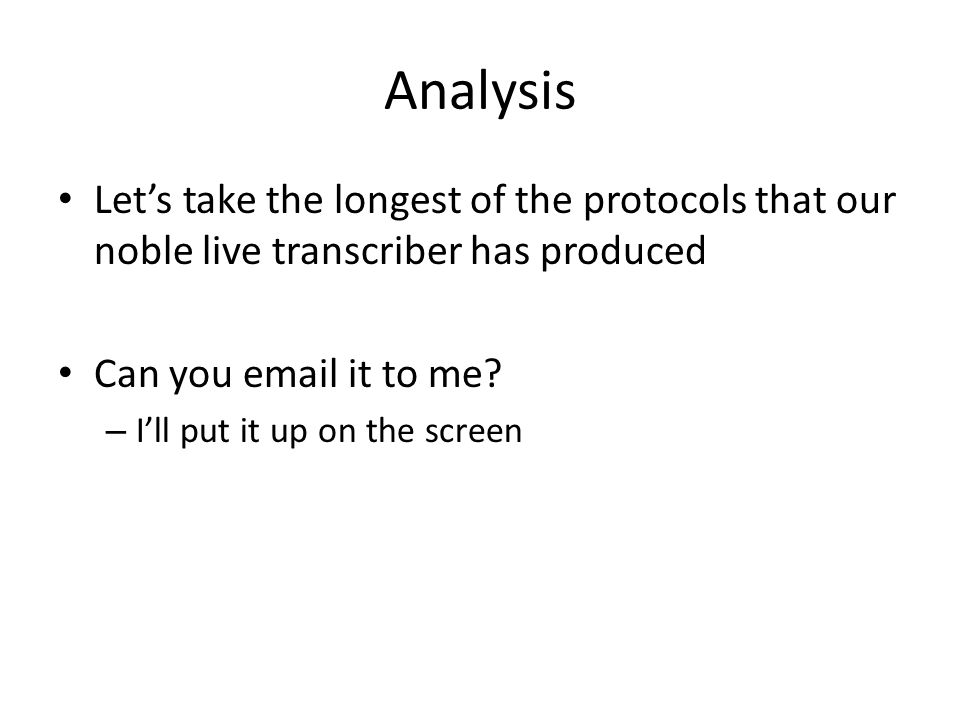 Let's take the longest of the protocols that our noble live transcriber has produced Can you  it to me.